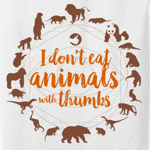 I don't eat animals with thumbs
